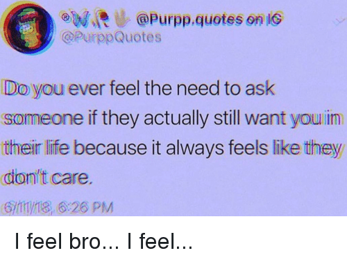 R@Purppquotes on iG Do You Ever Feel the Need to Ask Someone ...
