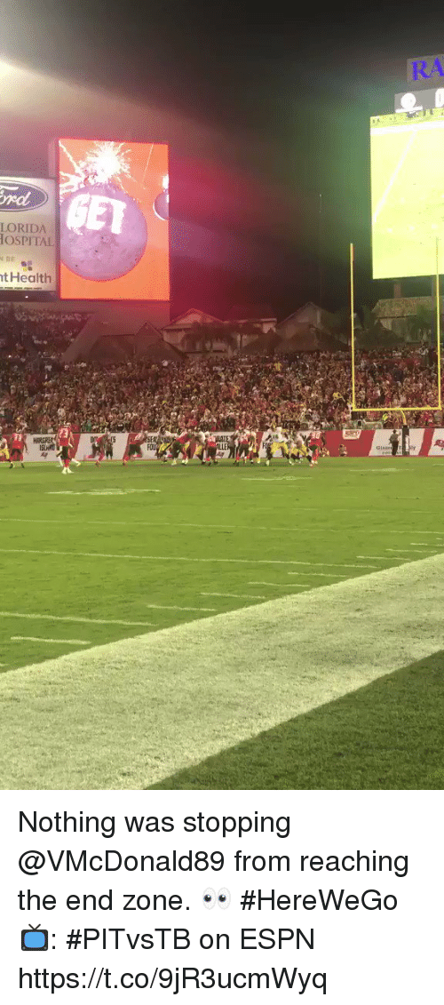 me.me: R/  rdd  LORIDA  OSPITAL  t Health Nothing was stopping @VMcDonald89 from reaching the end zone. 👀 #HereWeGo  📺: #PITvsTB on ESPN https://t.co/9jR3ucmWyq