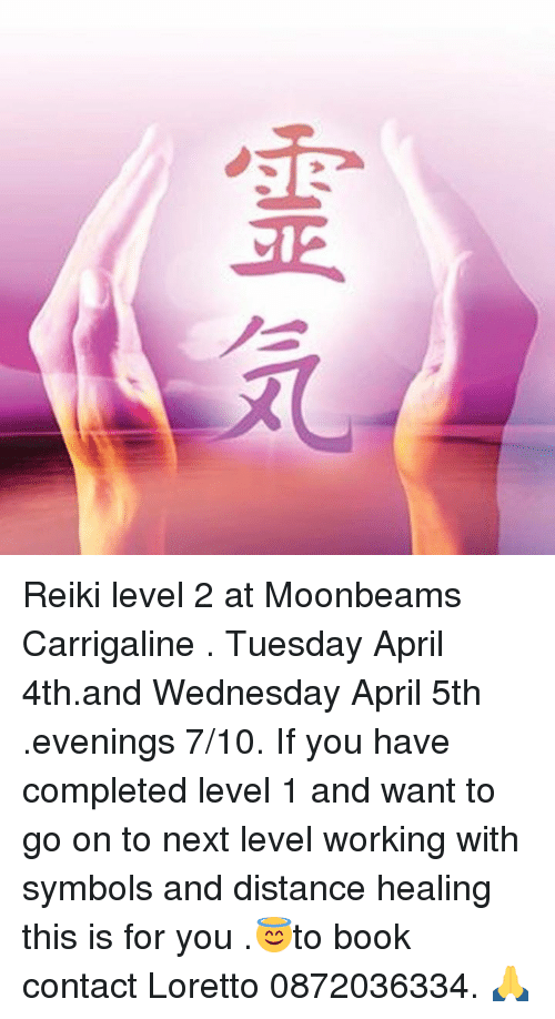 R Reiki Level 2 At Moonbeams Carrigaline Tuesday April 4thand