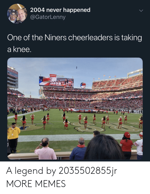 Dank, Memes, and Target: R2004 never happened  @GatorLenny  One of the Niners cheerleaders is taking  a knee  Levis A legend by 2035502855jr MORE MEMES