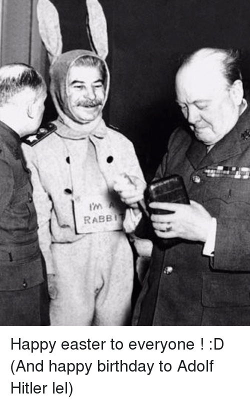rabbi happy easter to everyone d and happy birthday 3423854 rabbi happy easter to everyone ! d and happy birthday to adolf,Happy Birthday Easter Meme
