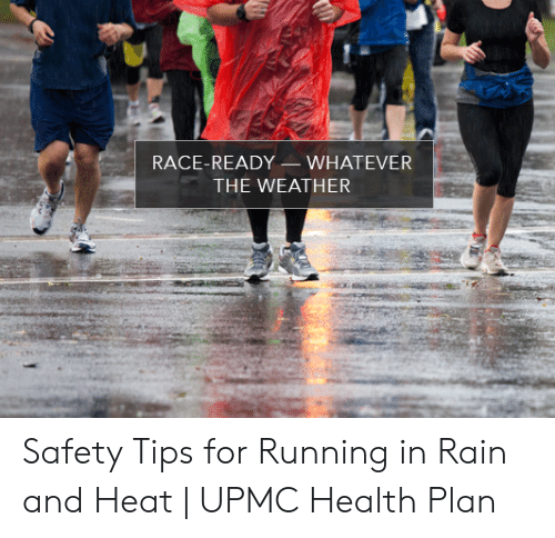 RACE-READY - WHATEVER THE WEATHER Safety Tips for Running in