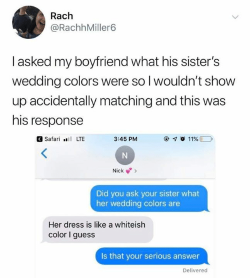 Rach L Asked My Boyfriend What His Sister's Wedding Colors