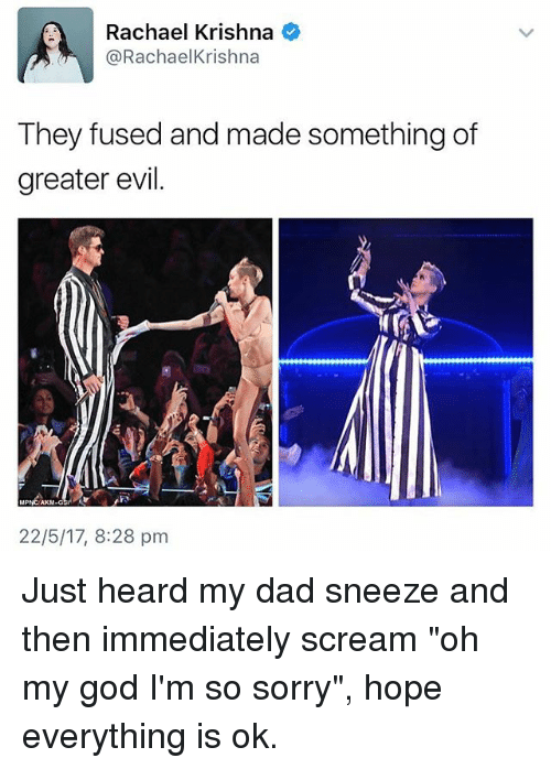 """Dad, God, and Memes: Rachael Krishna  @Rachael Krishna  They fused and made something of  greater evil.  22/5/17, 8:28 pm Just heard my dad sneeze and then immediately scream """"oh my god I'm so sorry"""", hope everything is ok."""