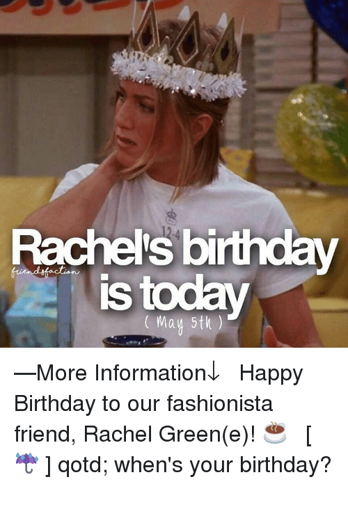 Rachel S Birthday May 5th More Information Happy Birthday