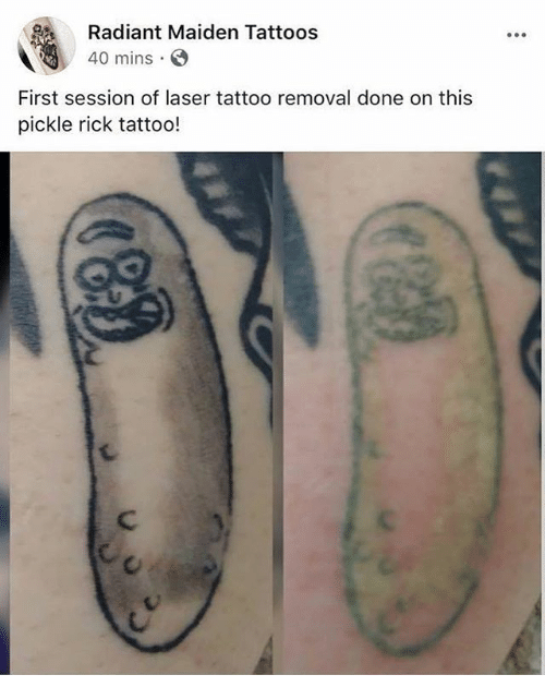 Tattoos, Tattoo, and Dank Memes: Radiant Maiden Tattoos  40 mins . E  First session of laser tattoo removal done on this  pickle rick tattoo!