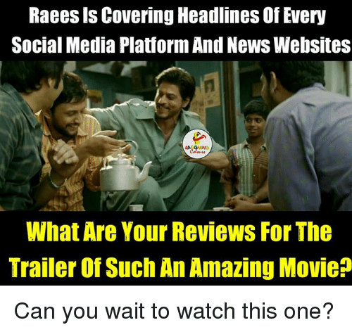 Social Media, Covers, and Reviews: Raeesls Covering Headlines Of Every  Social Media Platform AndNews Websites  What Are Your Reviews For The  Trailer Of Such An Amazing Movie Can you wait to watch this one?