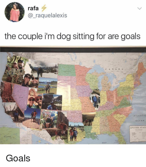 Goals, Ocean, and United: rafa  @_raquelalexis  the couple i'm dog sitting for are goals  CANAD  ATLANTIC  OCEAN  UNITED STATI  GULF Goals