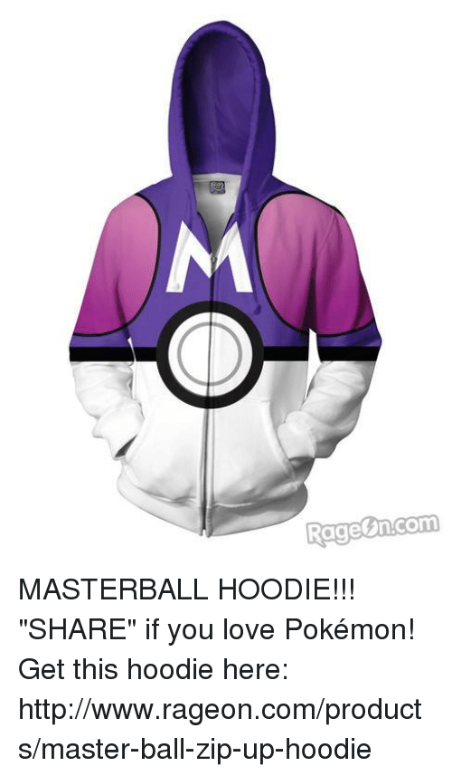 Rage Com MASTERBALL HOODIE SHARE If You Love Pokemon Get This