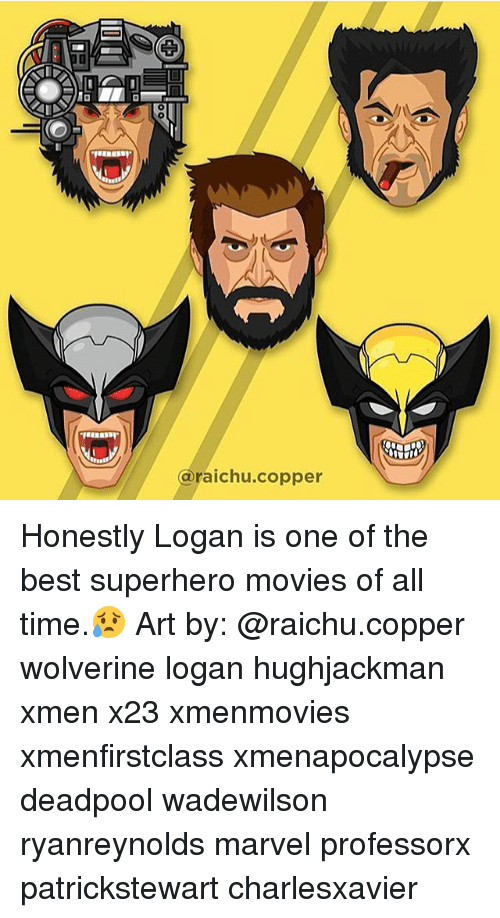 Memes, 🤖, and Art: raichu copper Honestly Logan is one of the best superhero movies of all time.😥 Art by: @raichu.copper wolverine logan hughjackman xmen x23 xmenmovies xmenfirstclass xmenapocalypse deadpool wadewilson ryanreynolds marvel professorx patrickstewart charlesxavier