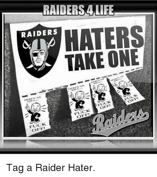 Raiders 4life Raiders Haters Take One Heres An Hersan Ers An Eres