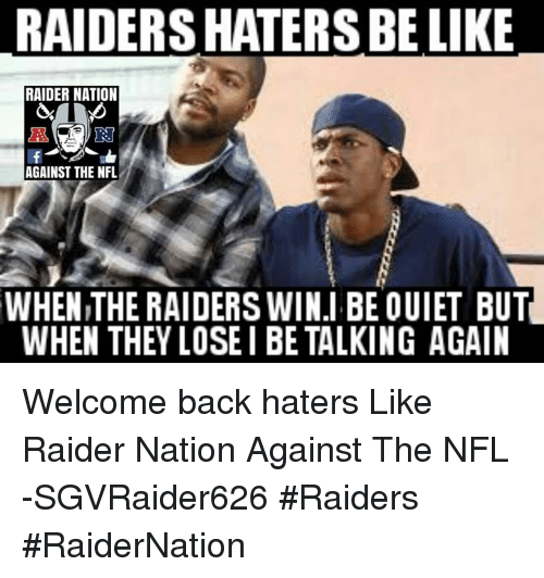 Raiders Hatersbe Like Raider Nation Against The Nfl When The Raiders