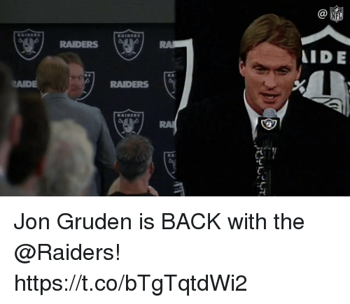Memes, Raiders, and Back: RAIDERS  IDE  R S  AIDE  RAIDERS  RA Jon Gruden is BACK with the @Raiders! https://t.co/bTgTqtdWi2