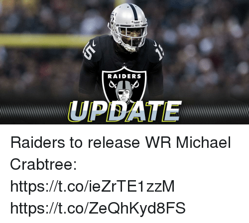 Memes, Michael, and Raiders: RAIDERS  UPDATE Raiders to release WR Michael Crabtree: https://t.co/ieZrTE1zzM https://t.co/ZeQhKyd8FS