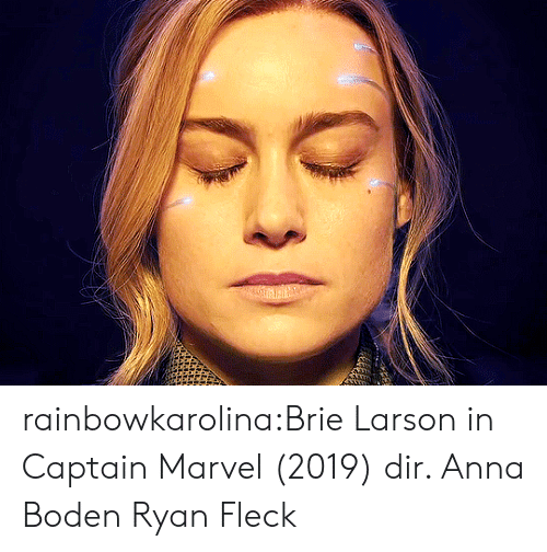 Anna, Tumblr, and Blog: rainbowkarolina:Brie Larson in Captain Marvel (2019) dir. Anna Boden  Ryan Fleck