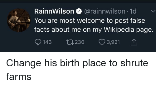 RainnWilson 1 You Are Most Welcome to Post False Facts About