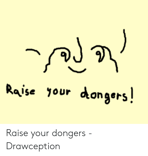 Roblox Chill Face Drawception Raise Your Dongers Raise Your Dongers Drawception Raise Your Dongers Meme On Me Me