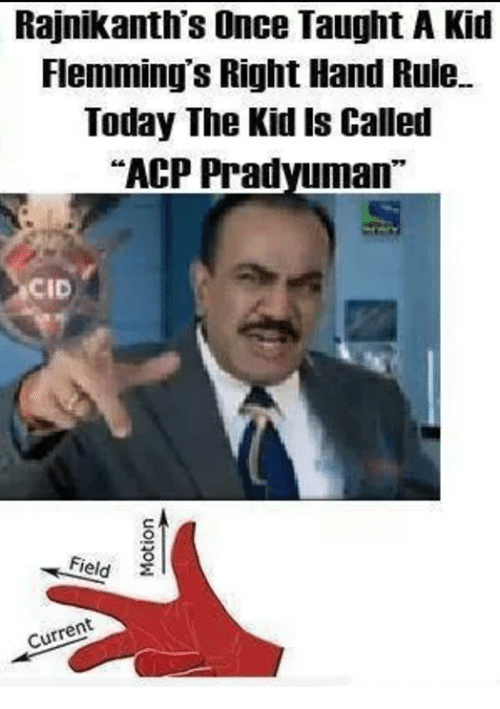 rajnikanths once taught a kid flemmings right hand rule today 6316296 ✅ 25 best memes about acp pradyuman acp pradyuman memes,Acp Pradyuman Meme