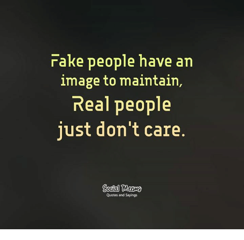 Rake People Have An Image To Maintain Real People Just Dont Care