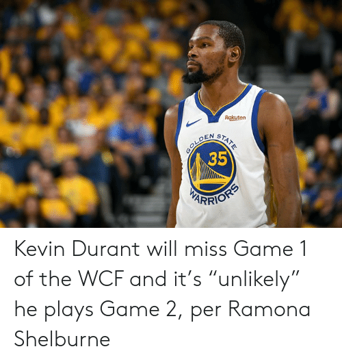 """Kevin Durant, Game, and Rakuten: Rakuten  35 Kevin Durant will miss Game 1 of the WCF and it's """"unlikely"""" he plays Game 2, per Ramona Shelburne"""