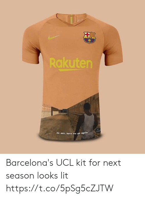best sneakers cd9d1 5e450 Rakuten Ah Shit Here We Go Again Barcelona's UCL Kit for ...
