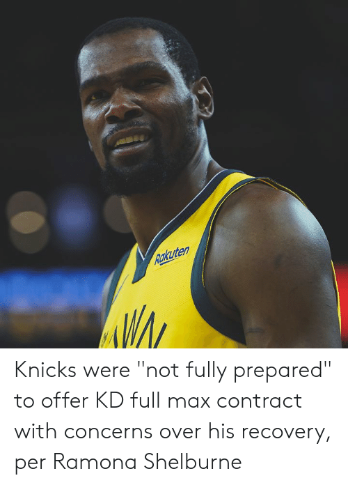 "New York Knicks, Rakuten, and Recovery: Rakuten Knicks were ""not fully prepared"" to offer KD full max contract with concerns over his recovery, per Ramona Shelburne"