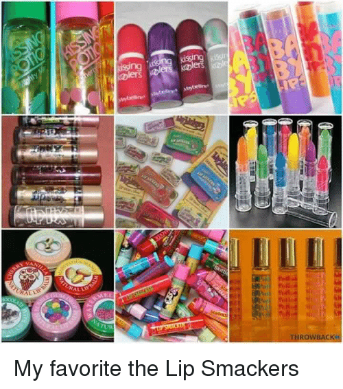 Memes And Ise RAL ALL Ising THROWBACK My Favorite The Lip Smackers