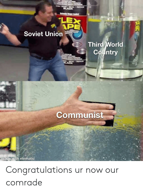 Black, Congratulations, and History: RAL  BLACK  LEX  APE  Soviet Union  Third World  Country  Communist  made with mematic Congratulations ur now our comrade