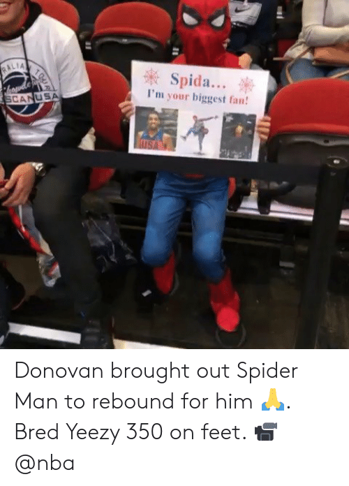 Nba, Spider, and SpiderMan: RALIA  houde  SCANUSA  Spida...  I'm your biggest fan!  USA  19WA Donovan brought out Spider Man to rebound for him 🙏. Bred Yeezy 350 on feet. 📹 @nba