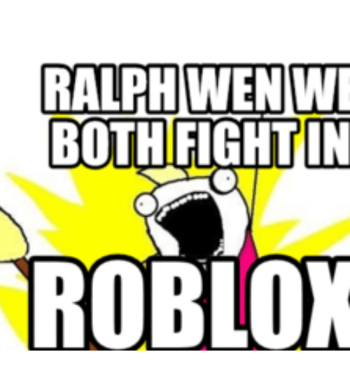 Fight, Roblox, and Fighting: RALPH WEN WI BOTH FIGHT IN ROBLOX