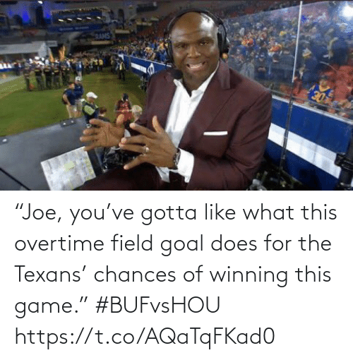 """Sports, Game, and Goal: RAMS  30 """"Joe, you've gotta like what this overtime field goal does for the Texans' chances of winning this game."""" #BUFvsHOU https://t.co/AQaTqFKad0"""