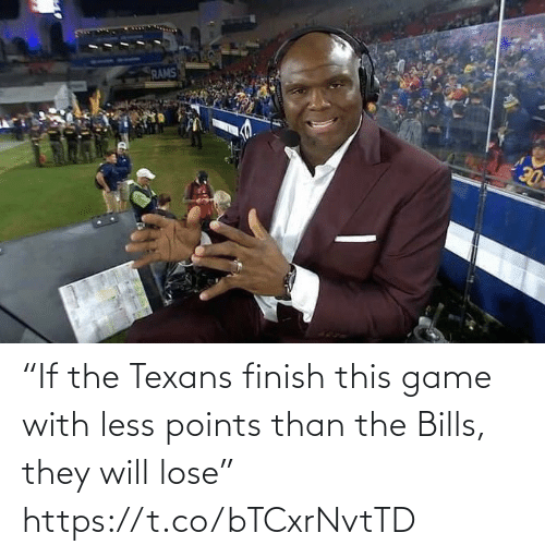 """Football, Nfl, and Sports: RAMS  DE """"If the Texans finish this game with less points than the Bills, they will lose"""" https://t.co/bTCxrNvtTD"""