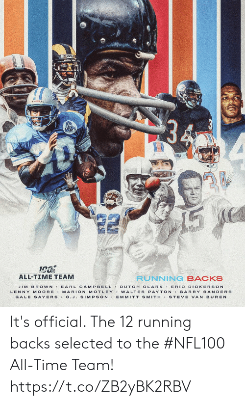 Barry Sanders, Lenny, and Memes: RAMS  NEX  ALL-TIME TEAM  RUNNING BACKS  JIM BROWN E ARL CAMPBELL DUTCH CLARK ERIC DICKERSON  BARRY SANDERS  LENNY MOORE  MARION MOTLEY.WALTER PAYTON  GALE S AYERS.O.J. SIMPSON  EMMITT SMITH  STEVE VAN BUREN It's official. The 12 running backs selected to the #NFL100 All-Time Team! https://t.co/ZB2yBK2RBV