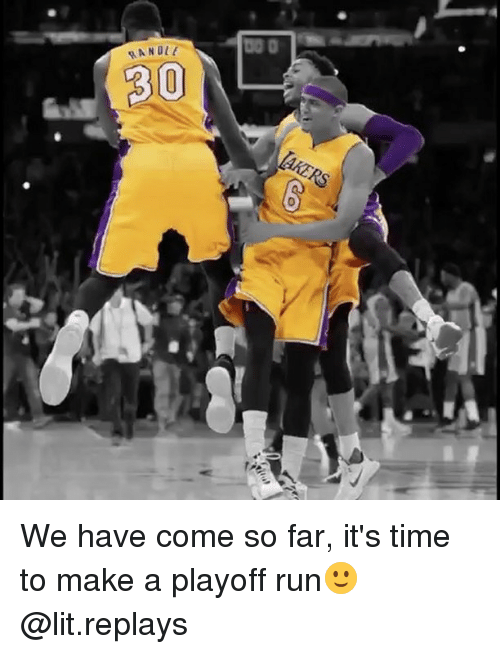 Memes, 🤖, and Replay: RANDLE  30 We have come so far, it's time to make a playoff run🙂 @lit.replays