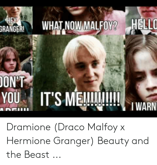RANGER ON'T YOU IT'S M Dramione Draco Malfoy X Hermione Granger