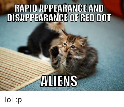 https://pics.me.me/rapid-appearance-and-disappearance-of-red-dot-aliens-lol-p-37930433.png