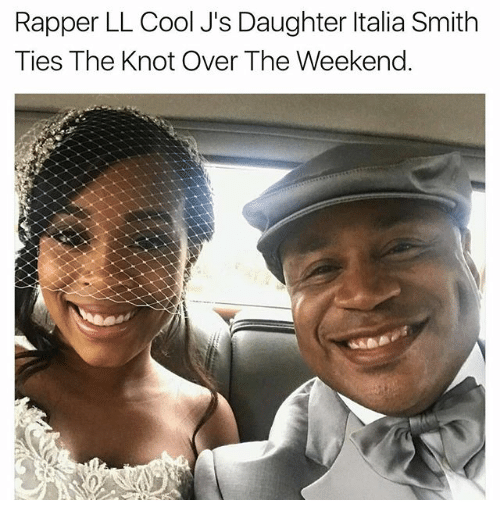 Memes, Cool, and The Weekend: Rapper LL Cool J's Daughter ltalia Smith  Ties The Knot Over The Weekend.