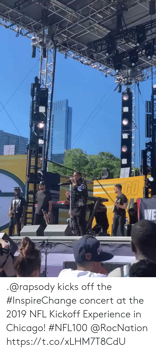 Chicago, Memes, and Nfl: .@rapsody kicks off the #InspireChange concert at the 2019 NFL Kickoff Experience in Chicago! #NFL100 @RocNation https://t.co/xLHM7T8CdU