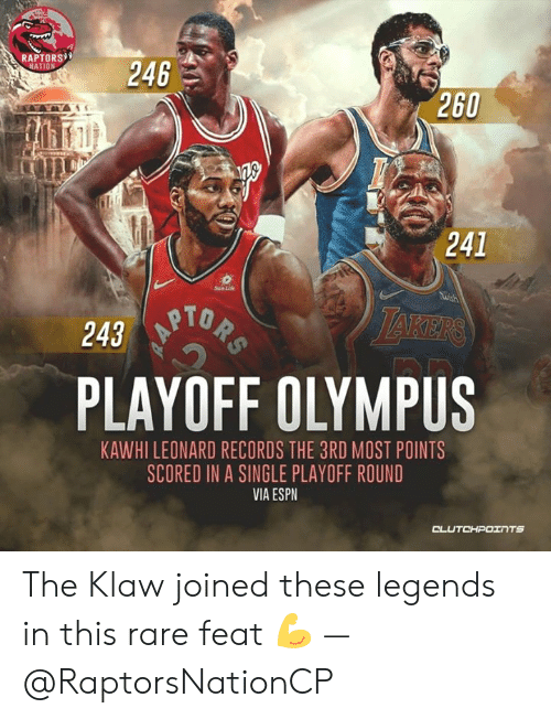 Espn, Life, and Kawhi Leonard: RAPTORS  246  NATION  260  241  Sun Life  PLAYOFF OLYMPUS  KAWHI LEONARD RECORDS THE 3RD MOST POINTS  SCORED IN A SINGLE PLAYOFF ROUND  VIA ESPN  CL The Klaw joined these legends in this rare feat 💪 — @RaptorsNationCP