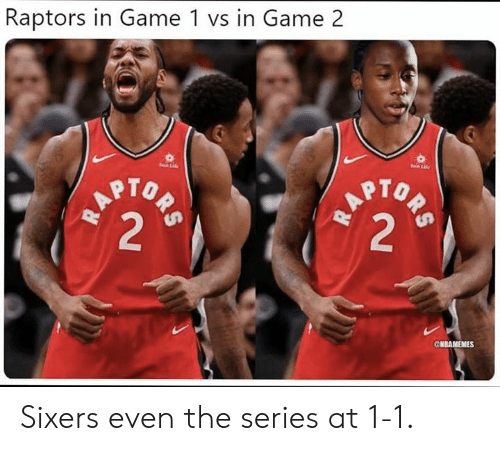 4942258e2e3 Raptors in Game 1 vs in Game 2 PTO GNBAMEMES Sixers Even the Series ...
