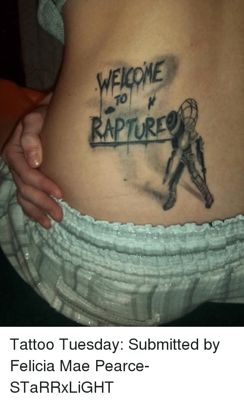 rapture e r tattoo tuesday submitted by felicia mae pearce