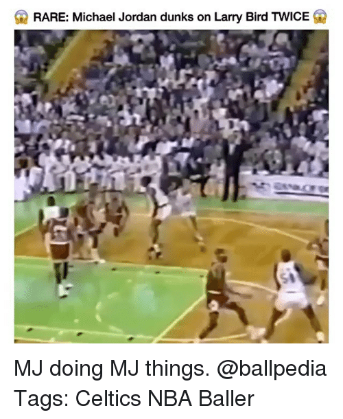 Memes, Michael Jordan, and Nba: RARE: Michael Jordan dunks on Larry Bird TWICE MJ doing MJ things. @ballpedia Tags: Celtics NBA Baller