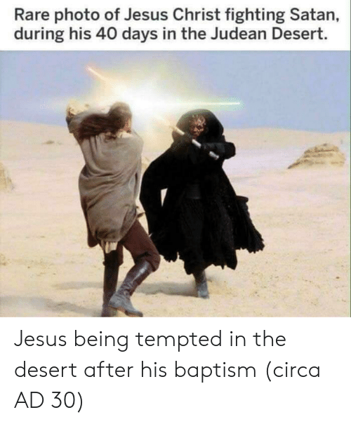Jesus, Satan, and Jesus Christ: Rare photo of Jesus Christ fighting Satan,  during his 40 days in the Judean Desert. Jesus being tempted in the desert after his baptism (circa AD 30)
