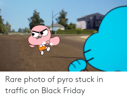 Black Friday, Friday, and Traffic: Rare photo of pyro stuck in traffic on Black Friday