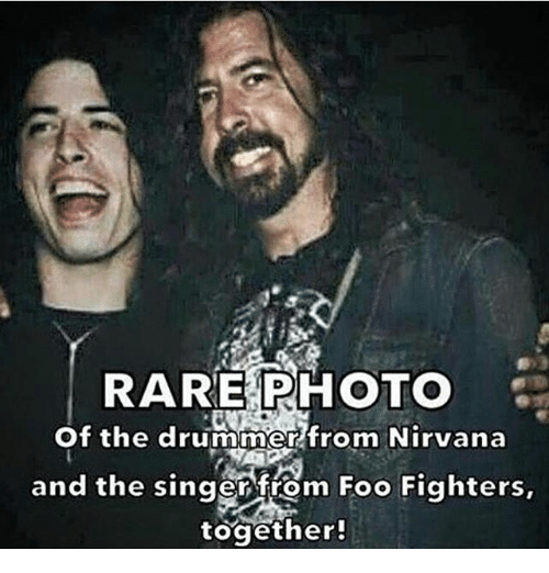 rare photo of the drummer from nirvana and the singer 18745807 rt foo fighters best of you foo fighters meme on me me,Foo Fighters Meme