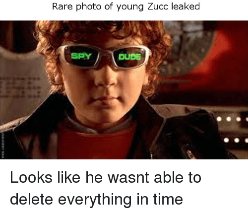 Dude Time And Dank Memes Rare Photo Of Young Zucc Leaked Spy Dude