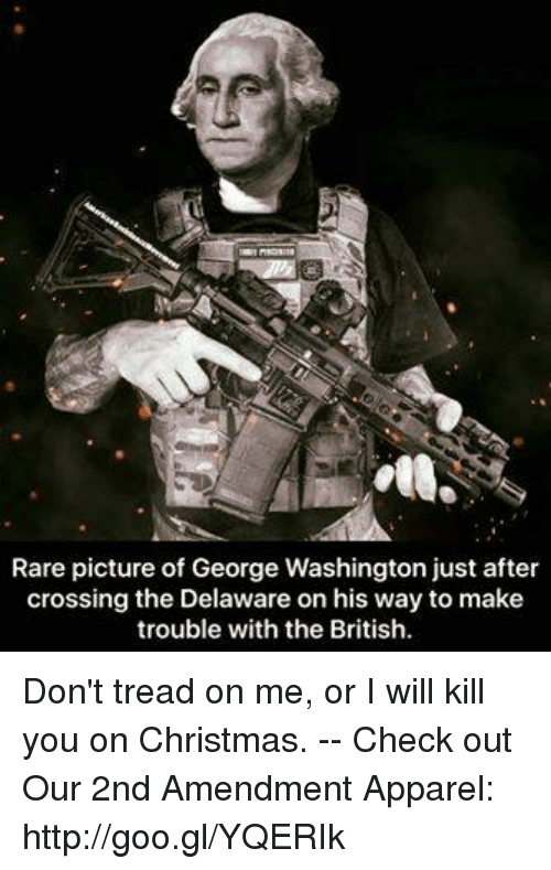 George Washington Christmas Meme.Rare Picture Of George Washington Just After Crossing The