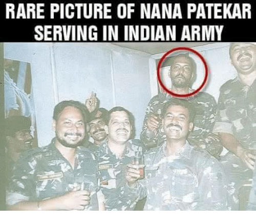 Memes, Army, and Pictures: RARE PICTURE OF NANA PATEKAR  SERVING IN INDIAN ARMY