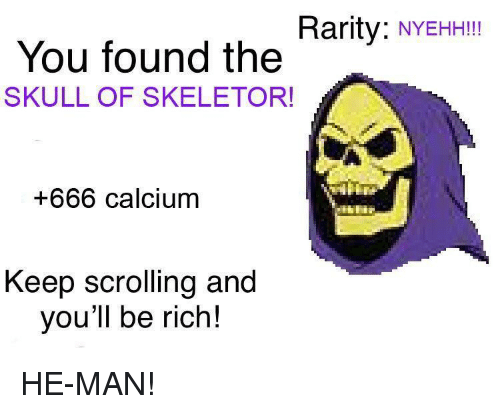 DeMarcus Cousins, He-Man, and Skull: Rarity: NYEHHII  You found the  SKULL OF SKELETOR!  +666 calcium  Keep scrolling and  you'll be rich! HE-MAN!