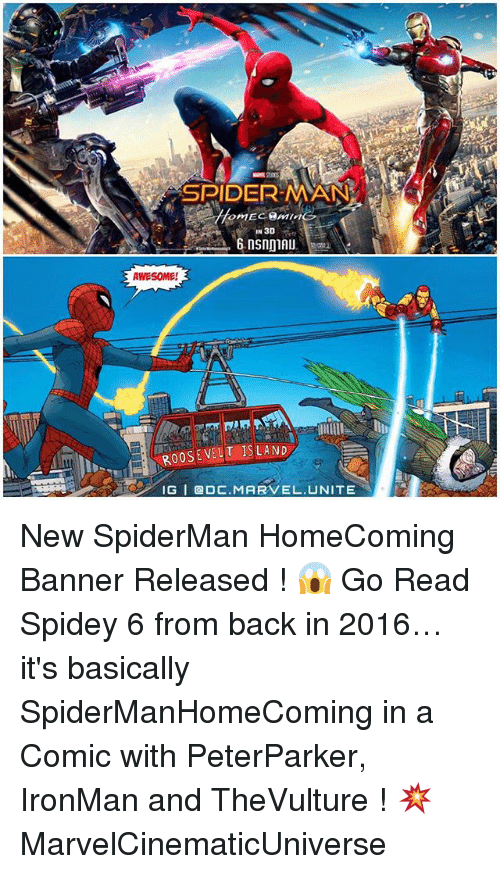Memes, Marvel, and Spiderman: RASPIDER MAN  IN 3D  6 nsnDIAU  AWESOME!  ROOSEVELT ISLAND  IG a DC. MARVEL UNITE New SpiderMan HomeComing Banner Released ! 😱 Go Read Spidey 6 from back in 2016…it's basically SpiderManHomeComing in a Comic with PeterParker, IronMan and TheVulture ! 💥 MarvelCinematicUniverse